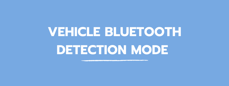 blog_vehicle_bluetooth_auto_detection_mode