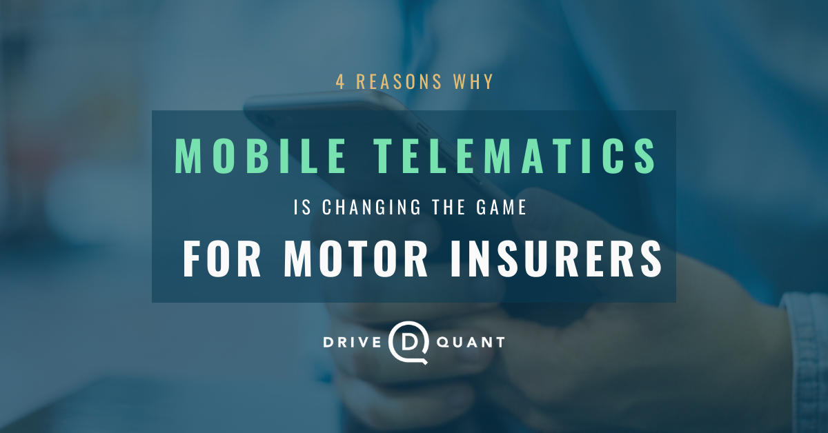 4 reasons why Mobile Telematics is changing the game for Motor Insurers