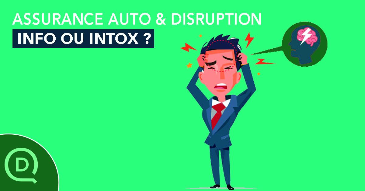 Assurance auto et disruption, info ? Intox ?