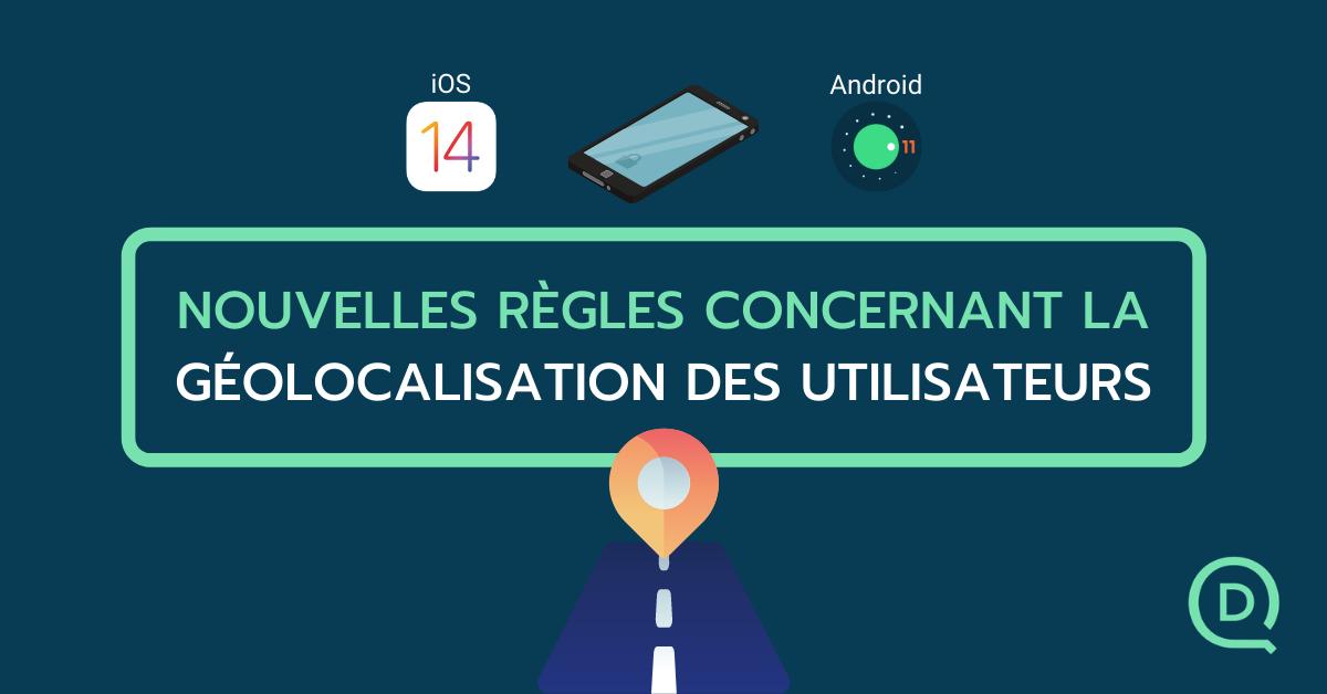 Android 11 et iOS 14 sont arrivés sur nos smartphones avec de nouvelles règles pour l'accès à la géolocalisation