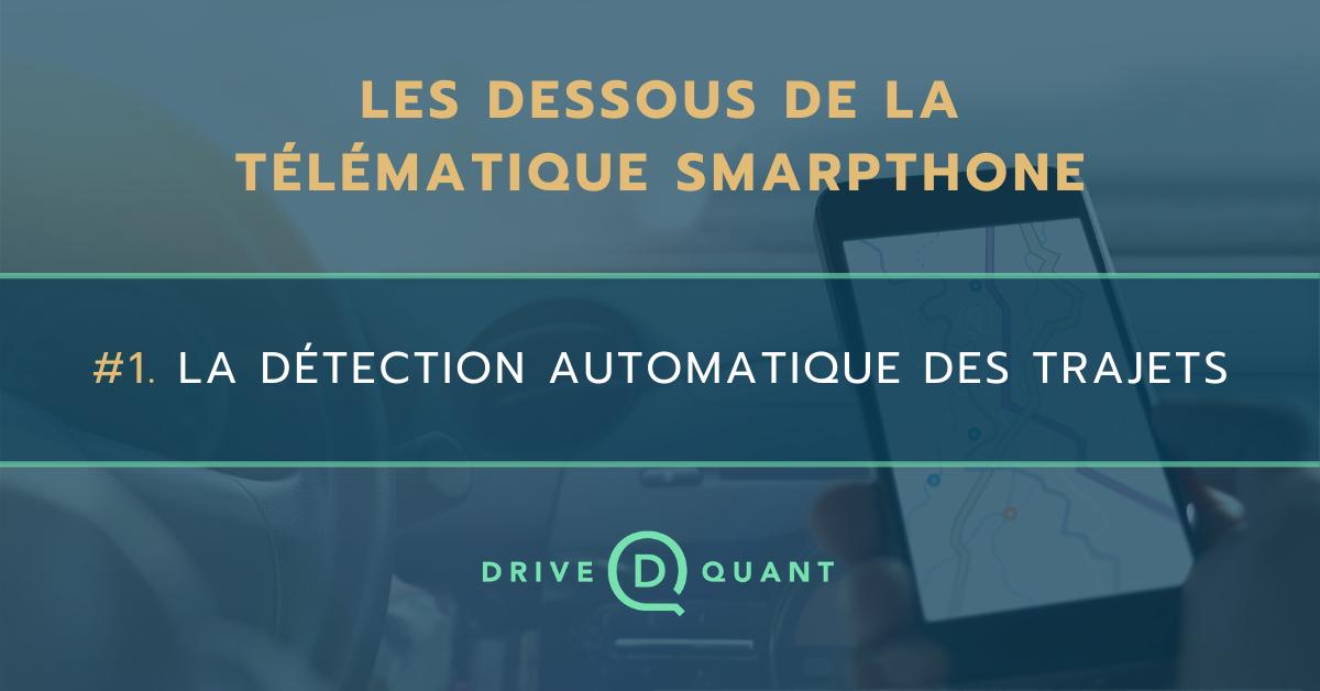 Les dessous de la télématique smartphone #1 : la détection automatique des trajets