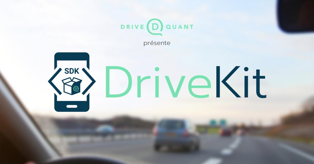 DriveQuant présente DriveKit : bibliothèque universelle de services d'analyse de la conduite