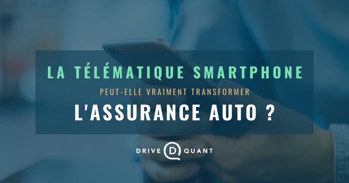 La Télématique Smartphone peut-elle vraiment transformer l'Assurance Auto ?