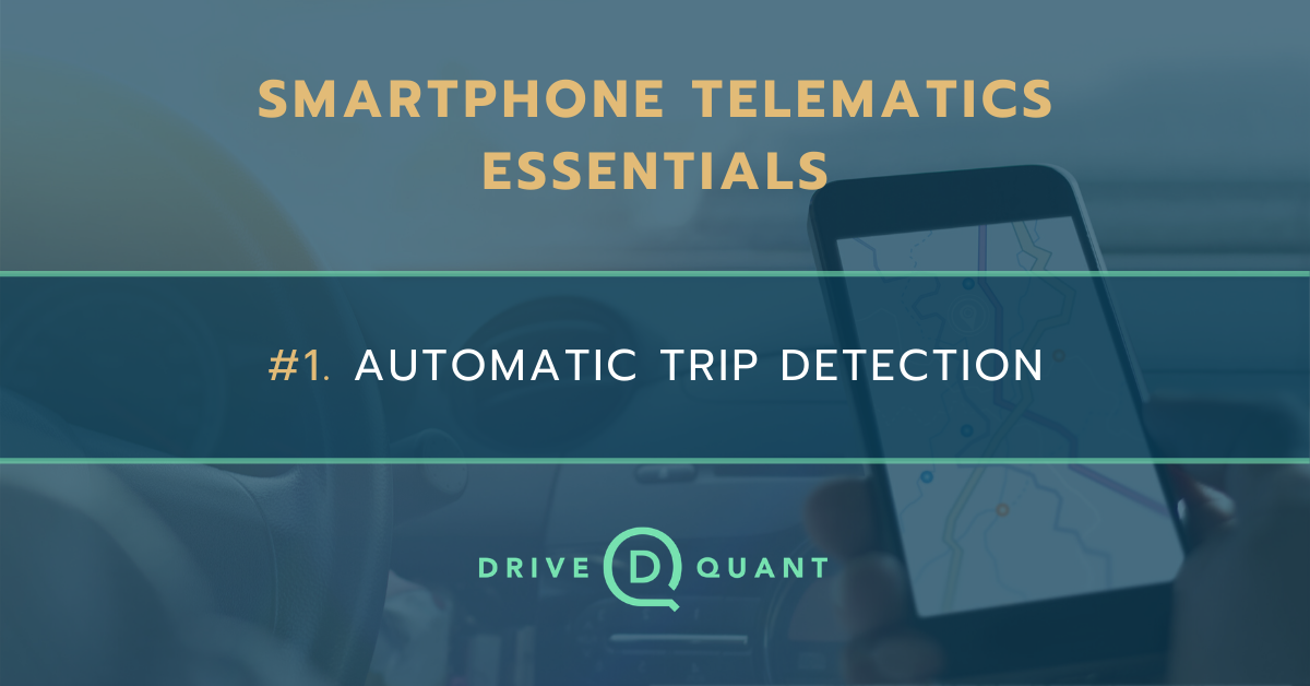 Smartphone telematics essentials #1: automatic trip detection