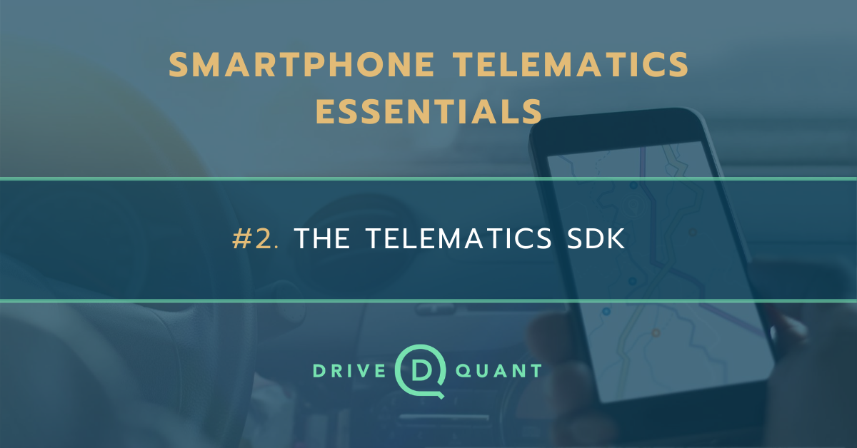 Smartphone telematics essentials #2: the telematics SDK to turn any mobile app into a mobility sensor