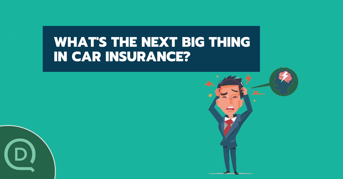 What's the next big thing in car insurance?